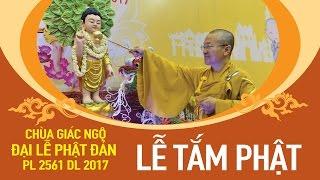 Kính mừng Phật Đản PL 2561 - Lễ tắm Phật 03-05-2017