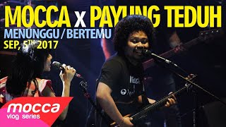 Mocca X Payung Teduh: Menunggu Untuk Bertemu (Unreleased Project, Part. 1)