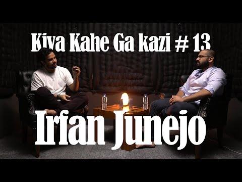 Kiya Kahe Ga Kazi # 13 - Irfan Junejo
