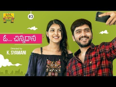 O Chinnadhana New Comedy Web Series - Episode #3 || Comedy Web Series || Lol Ok Please