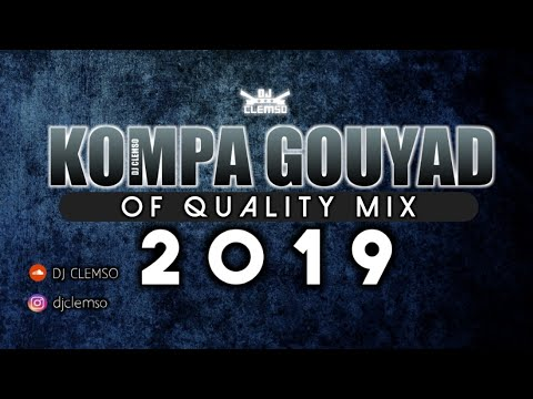 DJ CLEMSO -  Kompa Gouyad Of Quality MIX 2019