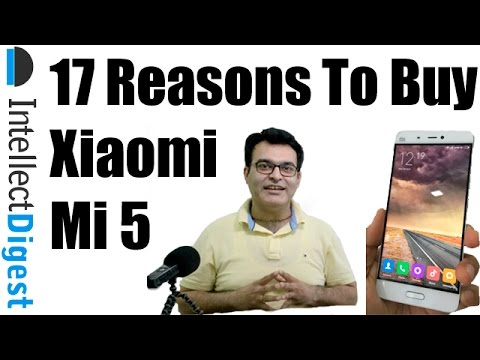 17 Reasons To Buy Xiaomi Mi 5- Crisp Review | Intellect Digest
