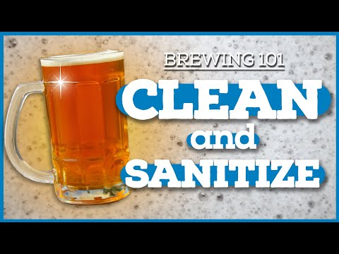 HOME BREWING 101: A Guide to Cleaning and Sanitizing