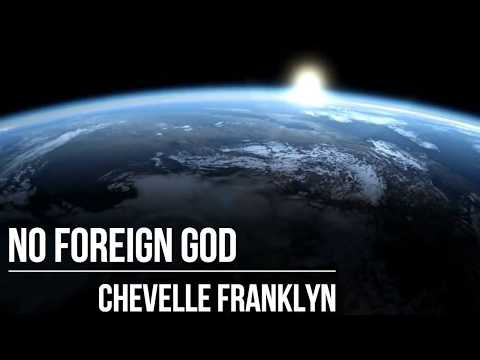 No Foreign God - Chevelle Franklyn