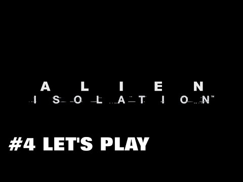 #4 | Alien Isolation | Let's Play | PC | FR