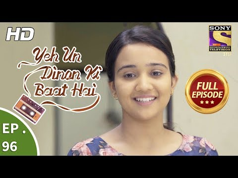 Yeh Un Dinon Ki Baat Hai - Ep 96 - Full Episode - 16th January, 2018