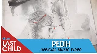Download lagu Last Child Pedih Mylastchild Mp3