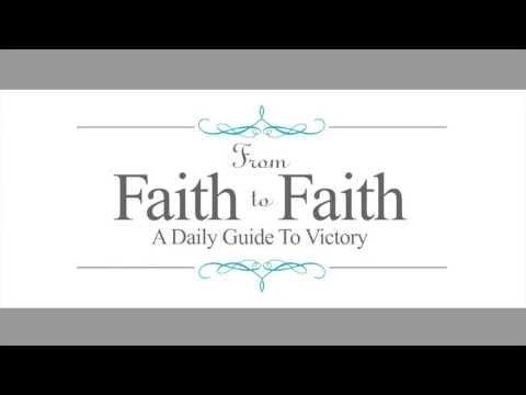 June 20, From Faith to Faith Daily Devotional, A Healthy Dose Of Love