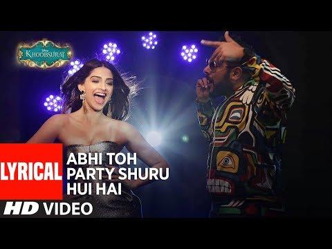 'Abhi Toh Party Shuru Hui Hai' Lyrical   Khoobsurat   Badshah   Aastha   Sonam Kapoor