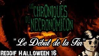 Rediff Ep16 - Les Chroniques du Necronomicon -