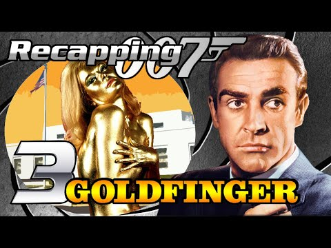 Recapping 007 #3 - Goldfinger (1964) (Review)