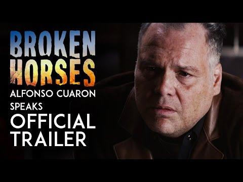 Broken Horses Broken Horses ('Alfonso Cuaron Speaks' Trailer)