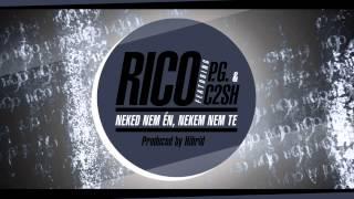 Rico -  Neked nem én, nekem nem te ft. P.G. & C2SH