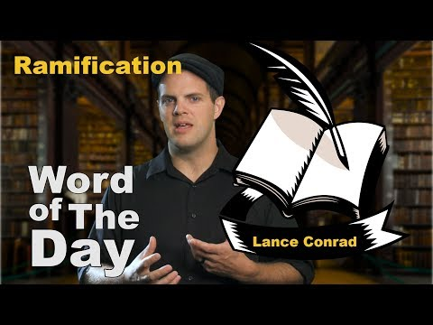 Ramification - Word of the Day with Lance Conrad
