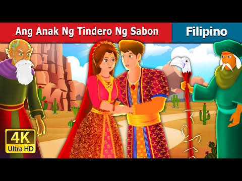 Ang Anak Ng Tindero Ng Sabon | The Son of Soap Seller Story | Filipino Fairy Tales