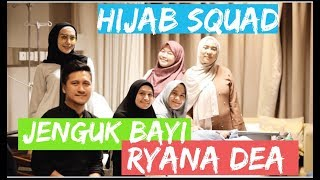 Video HIJAB SQUAD JENGUK BAYI RYANA DEA & REDI MP3, 3GP, MP4, WEBM, AVI, FLV Juli 2019