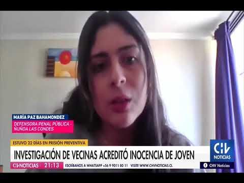 Joven pasó 22 días en la cárcel y era inocente - Defensora María Paz Bahamondes se refiere a los hechos que lograron acreditar la inocencia del imputado.