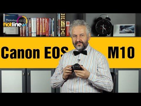 Canon EOS M10 – беззеркальный фотоаппарат для новичков (видео)