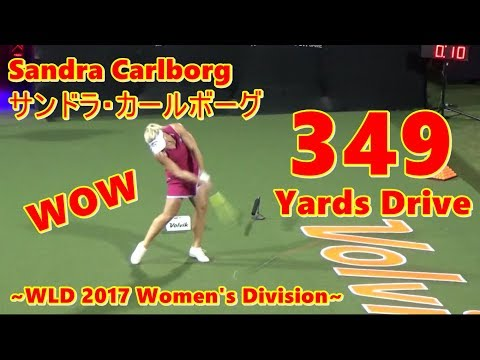 Sandra Carlborg 349 yards drive 【WLD 2017】Semi-Final
