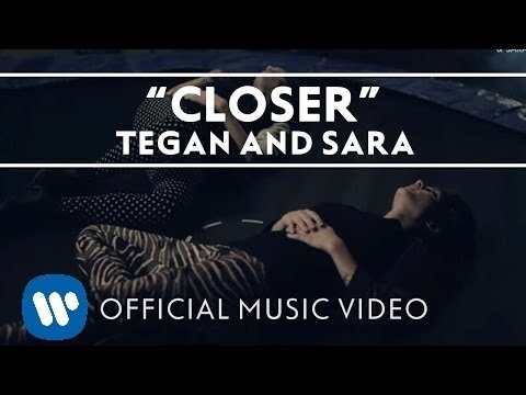 Closer (Song) by Tegan and Sara