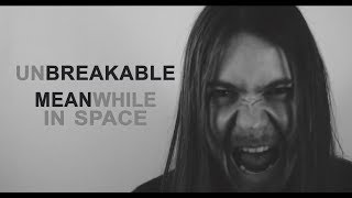 Video Meanwhile in Space - UNBREAKABLE [Official Music Video]