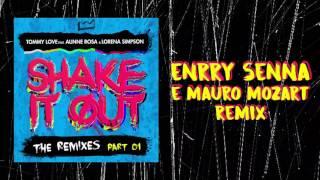 Music video by DJ Tommy Love performing Tommy Love - Shake It Out feat. Alinne Rosa & Lorena Simpson (Enrry Senna & Mauro Mozart Remix). ℗ 2017 Motion Recordshttp://vevo.ly/ks5vX7