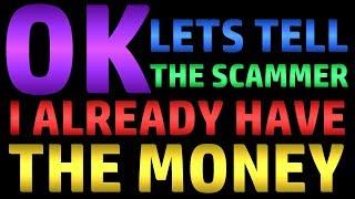 Video OK - Let's Tell The Scammer I Already Have The Money MP3, 3GP, MP4, WEBM, AVI, FLV Agustus 2019