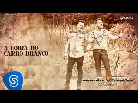 Video João Neto e Frederico - Loira do Carro Branco (Clipe Oficial) download in MP3, 3GP, MP4, WEBM, AVI, FLV January 2017