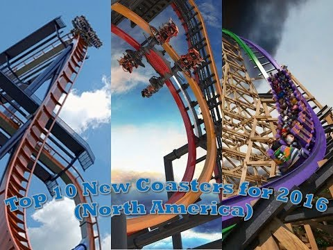 Top 10 New Coasters for 2016 (North America)