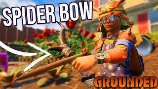 THE POWERFUL SPIDER BOW!! - GROUNDED #4
