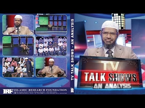TV Talk Shows an Analysis- by Dr Zakir Naik | Part 2