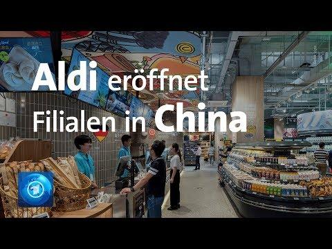 Aldi eröffnet erste Filialen in China mit lokal beschafften und importierten Waren