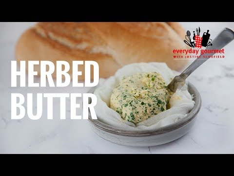 Herbed Butter | Everyday Gourmet S7 E60