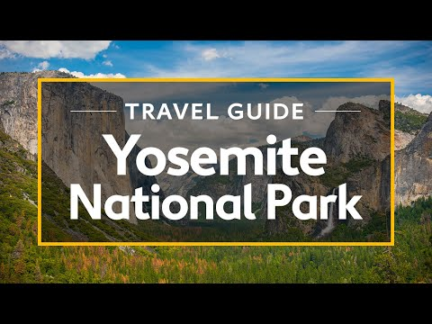 Yosemite National Park Travel Guide