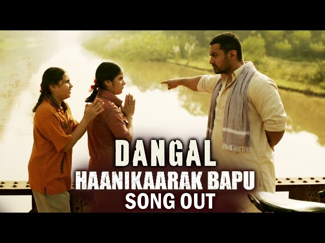 Haanikaarak Bapu Video Song Out Dangal Aamir Khan ...