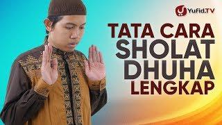 Video Tata Cara Sholat Dhuha LENGKAP: Doa Sholat Dhuha, Waktu Sholat Dhuha, Keutamaan Sholat Dhuha (2018) MP3, 3GP, MP4, WEBM, AVI, FLV November 2018