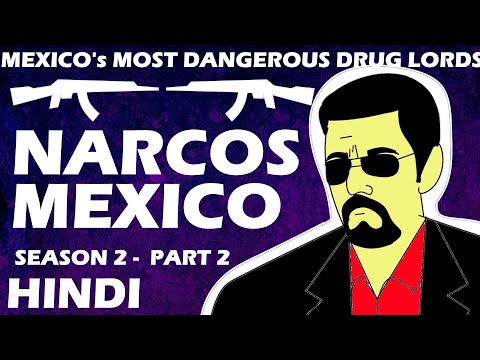Narcos Mexico in hindi part 2 | Narcos Mexico season 2 story explained in hindi ep 6 to 10