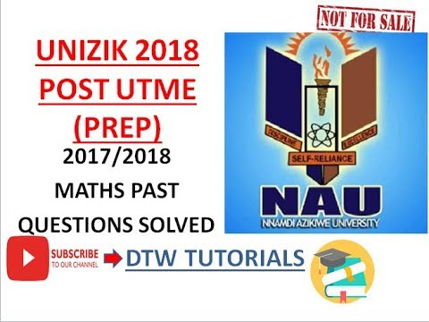 UNIZIK Post UTME 2018 PREP(Maths Past Questions Solved 2017/2018)