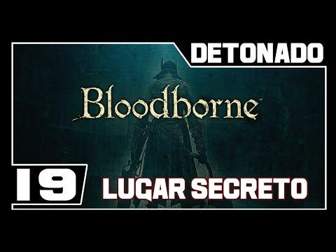 BLOODBORNE - Detonado - Parte #19 - Edifício de Conferências [LOCAL SECRETO]  - Dublado PT-BR (видео)