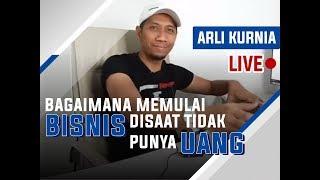 Video Bagaimana Memulai Bisnis Disaat Ngga Punya Uang | Rekaman Live Arli Kurnia MP3, 3GP, MP4, WEBM, AVI, FLV Juli 2019