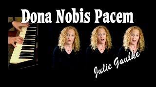 Video Dona Nobis Pacem canon -  multitrack by Julie Gaulke MP3, 3GP, MP4, WEBM, AVI, FLV Januari 2019