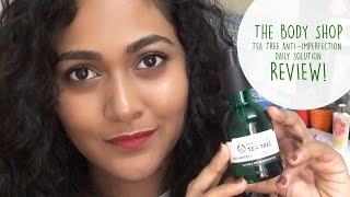 Hello my beautiful people!Here is my review on The Body Shop Tea Tree Anti-Imperfection Daily Solution.Don't forget to like comment and SUBSCRIBEEEE!Products mentioned:The Body Shop Tea Tree Anti-Imperfection Daily Solution Rs 1356Lipstick I'm wearing:Maybelline Lip gradation in the shade red 1Link to skin care video: https://www.youtube.com/watch?v=6eb3ORNbMpESocial Media:Facebook: https://www.facebook.com/NehaBharadwaj1994/Twitter: https://twitter.com/NehaGBharadwajInstagram: https://www.instagram.com/_nehabharadwaj_/This is not a sponsored video.All views expressed are mine, not meant to hurt any sentiments.All hate and negativity will be blocked