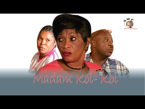 Madam Koi Koi     -  Latest  Nigerian Nollywood Igbo Movie