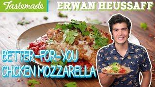 The Better-For-You Chicken Mozzarella | Erwan Heussaff by Tastemade