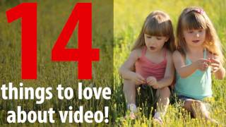 14 Things To LOVE About Video
