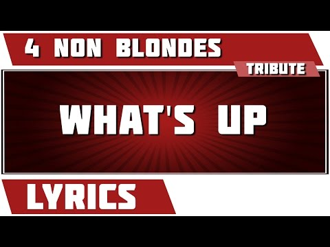 Video What's Up - 4 Non Blondes tribute - Lyrics download in MP3, 3GP, MP4, WEBM, AVI, FLV January 2017