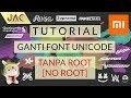 Ganti Font Unicode mtz Xiaomi - NO ROOT !!! [JAC Art Code]