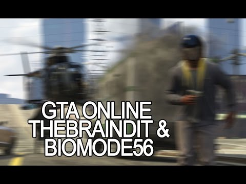 GTA ONLINE |  TheBrainDit & biomode56