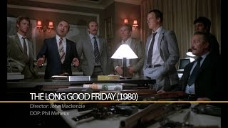 Video Case Study || Phil Meheux - The Long Good Friday (1980) MP3, 3GP, MP4, WEBM, AVI, FLV Agustus 2018