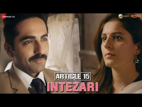 Intezari - Article 15 | Ayushmann Khurrana | Armaan Malik | Anurag Saikia | Shakeel Azmi
